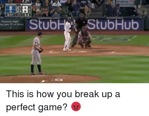 Mlb, Break, and Game: Keybank  OUT 1-1  StubHet StubHub This is how you break up a perfect game? 😡