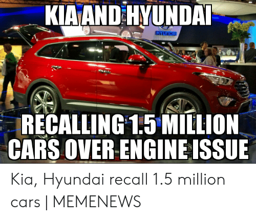 KIA AND HYUNDA RECALLING 15 MILLION CARS OVER ENGINE ISSUE