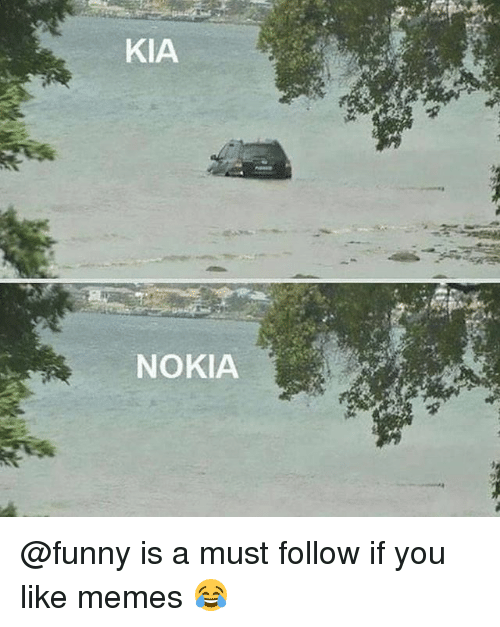 Funny, Memes, and 🤖: KIA  NOKIA @funny is a must follow if you like memes 😂