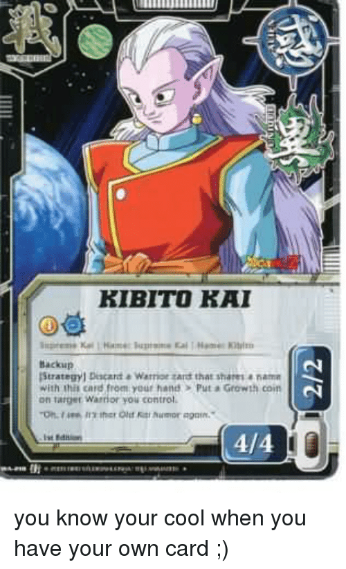 Memes, Target, and Warriors: KIBI TO KAI  Backup  strategy 1 Discard Warrior tant that shares nama  with thi card from your hand Put a Growth coin  on target warrior you control. you know your cool when you have your own card ;)