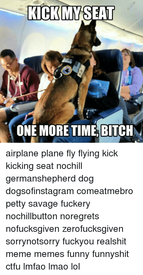 kick my seat one more time bitch airplane plane fly 16021489 kick my seat one more time bitch airplane plane fly flying kick
