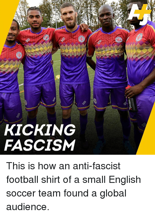 Kicking Fascism This Is How An Anti Fascist Football Shirt