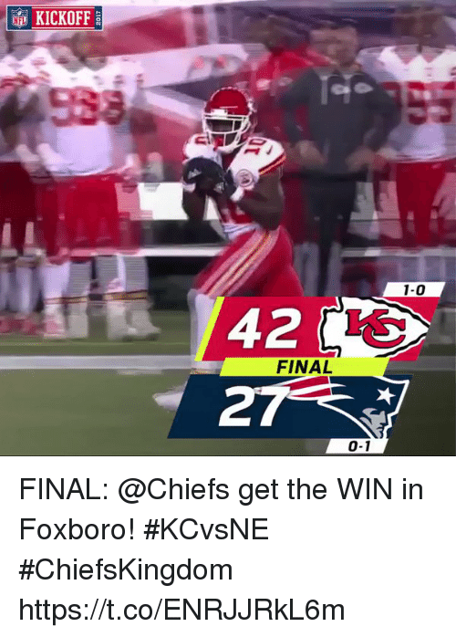 Memes, Chiefs, and 🤖: KICKOFF  1-0  42 IO  27  FINAL  0-1 FINAL: @Chiefs get the WIN in Foxboro! #KCvsNE #ChiefsKingdom https://t.co/ENRJJRkL6m