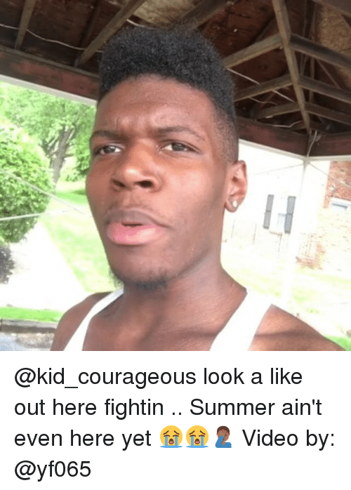 Memes, Summer, and Video: @kid_courageous look a like out here fightin .. Summer ain't even here yet 😭😭🤦🏾‍♂️ Video by: @yf065