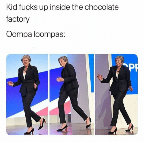 Chocolate, Kid, and Inside: Kid fucks up inside the chocolate  factory  Oompa loompas: