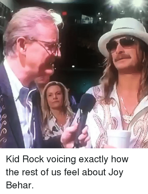 Memes, 🤖, and How: Kid Rock voicing exactly how the rest of us feel about Joy Behar.