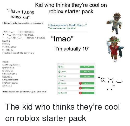 Kid Who Thinks Theyre Cool On I Have 10000 Robux Kid Roblox
