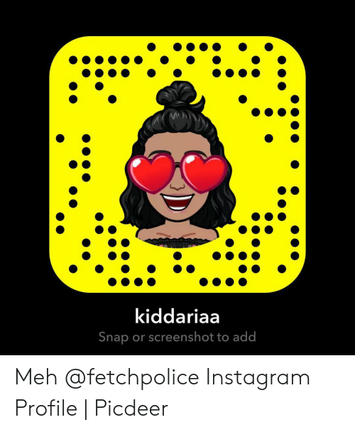 Kiddariaa Snap or Screenshot to Add Meh Instagram Profile | Picdeer