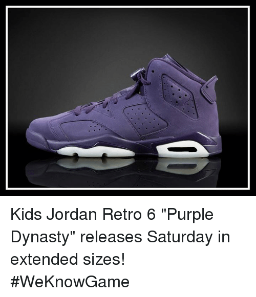on sale ed19b 0b076 Kids Jordan Retro 6 Purple Dynasty Releases Saturday in ...