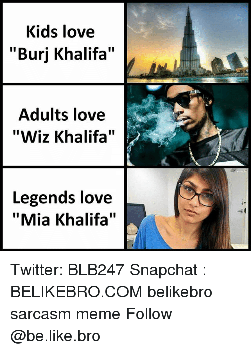 kids love burj khalifa adults love wiz khalifa legends love 29585241 25 best mia khalifa memes tante memes, ayam memes
