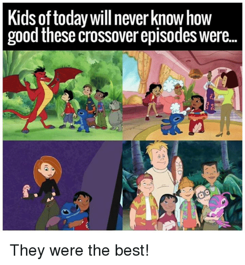 Kids Of Today Will Neverknow How Good These Crossover Episodes Were