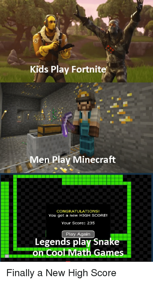 Kids Play Fortnit Men Play Minecraft CONGRATULATIONS! You