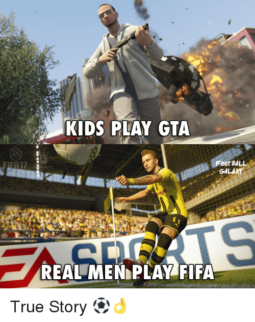 KIDS PLAY GTA OTBALL GALAXY REAL MEN PLAY FIFA True Story