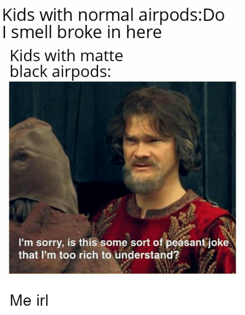 Kids With Normal airpodsDo I Smell Broke in Here Kids With Matte
