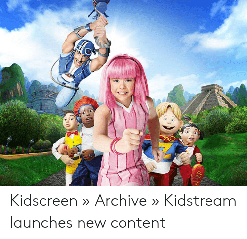 Content, New, and What-Is-Lazy-Town: Kidscreen » Archive » Kidstream launches new content