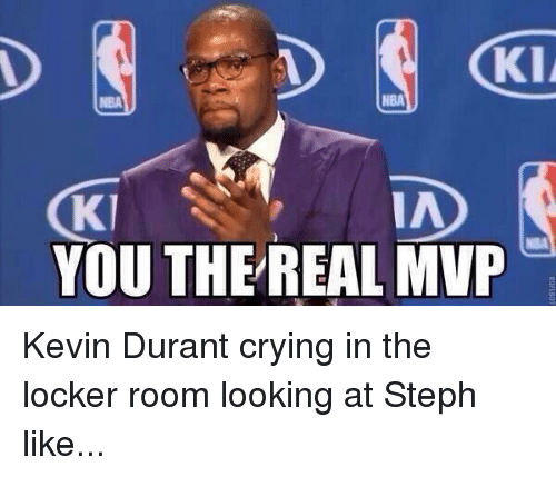 4be300dcace9 KII NBA IA Kl YOU THE REAL MVP Kevin Durant Crying in the Locker ...