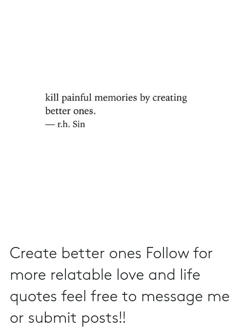 kill painful memories by creating better ones rh sirn create