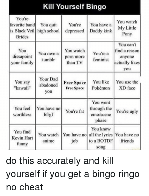 Kill yourself bingo youre you watch favorite band you quit youre animals anime and cheating kill yourself bingo youre you watch favorite solutioingenieria Gallery