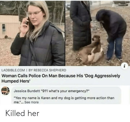 Her and Killed: Killed her