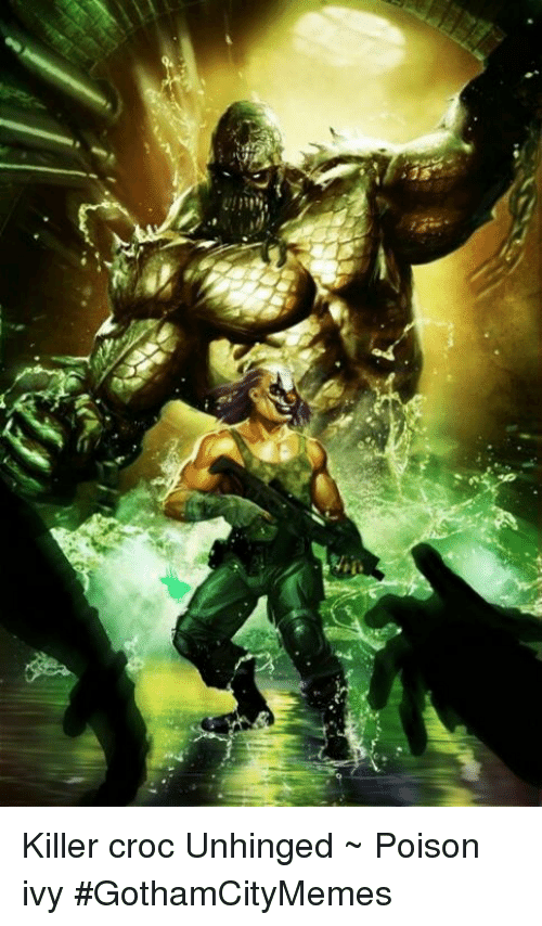 Killer croc and poison ivy hope, you