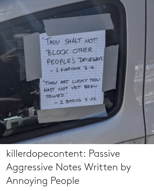 Tumblr, Blog, and Passive Aggressive: killerdopecontent:    Passive Aggressive Notes Written by Annoying People