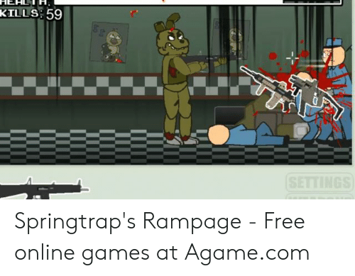 Kills 59 Springtrap S Rampage Free Online Games At Agamecom Agame Meme On Me Me