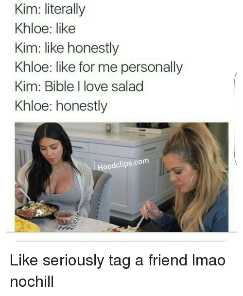 Kim Literally Khloe Like Kim Like Honestly Khloe Like For Me