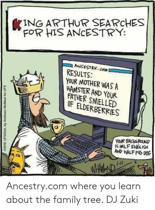 KING ARTHUR SEARCHES FOR HIS ANCESTRY ANCESTRKCOMD RESULTS