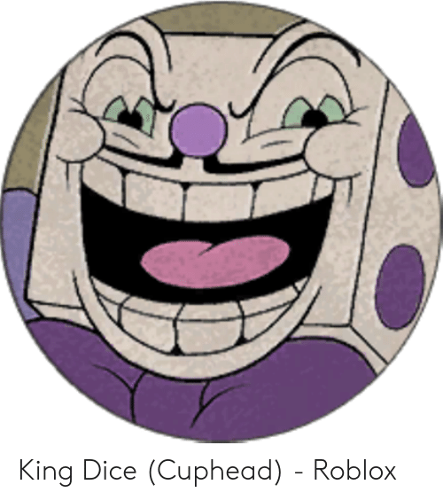 King Dice Cuphead - Roblox | Dice Meme on ME ME