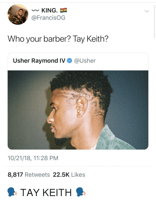 King Who Your Barber Tay Keith Usher Raymond Iv 102118 1128 Pm