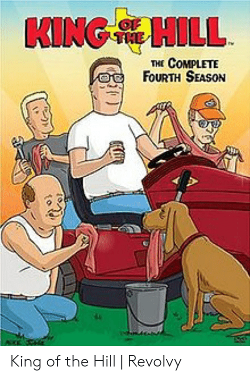 King of the Hill, The Hill, and King: KING HILL  THE COMPLETE  FoURTH SEASON King of the Hill   Revolvy