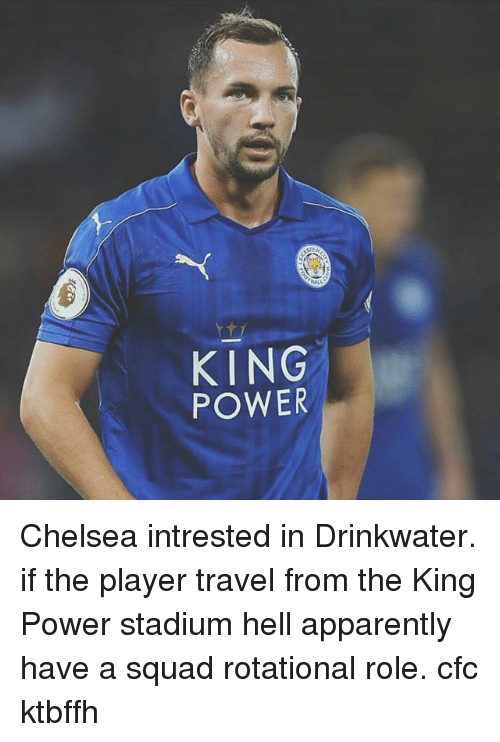 KING POWER Chelsea Intrested in Drinkwater if the Player