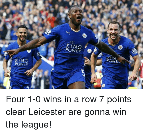 king power power four 1 0 wins in a row 7 points clear leicester are