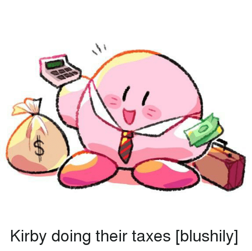 Taxes, Kirby, and Their