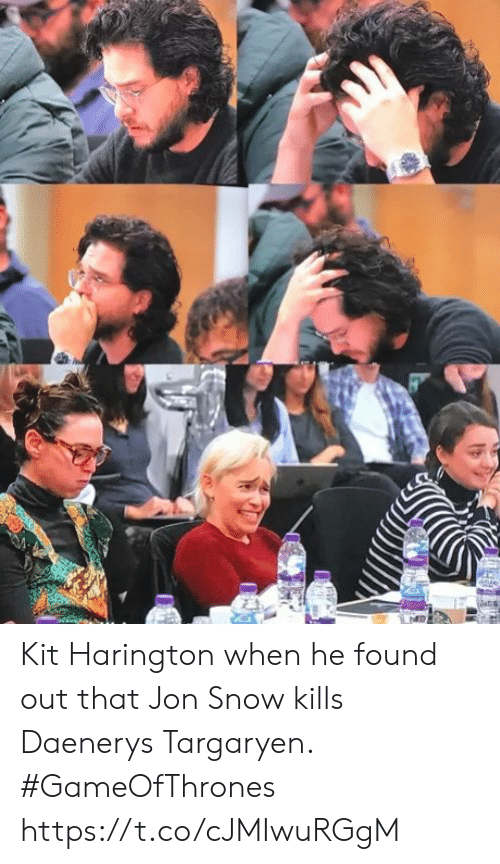 Jon Snow, Kit Harington, and Daenerys Targaryen: Kit Harington when he found out that Jon Snow kills Daenerys Targaryen. #GameOfThrones https://t.co/cJMIwuRGgM