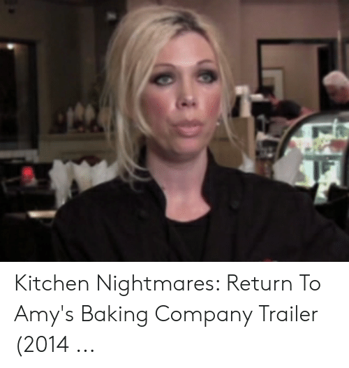 Kitchen Nightmares Return To Amy S Baking Company Trailer 2014 Kitchen Nightmares Meme On Me Me