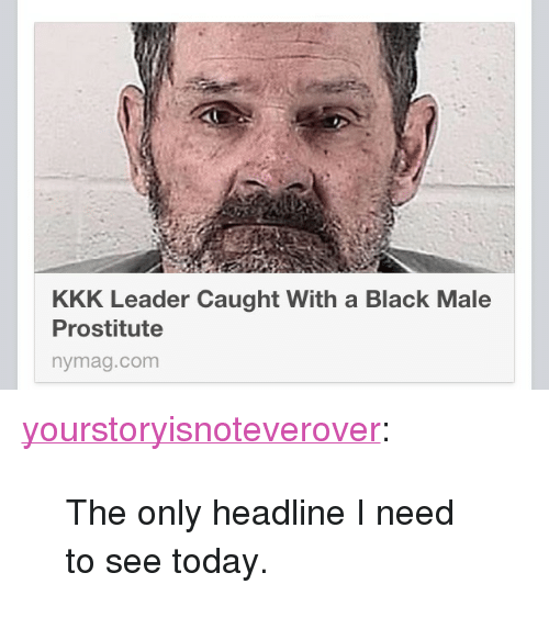 Kkk Tumblr And Black Kkk Leader Caught With A Black Male Prostitute Nymag