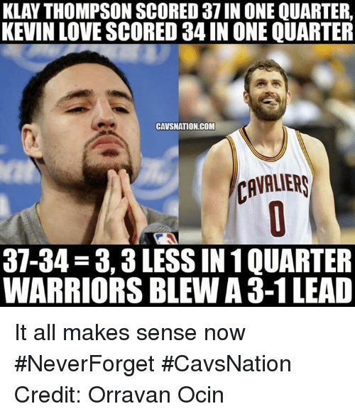 klan thompson scored 37 in one quarter kevin love scored 7253781 ✅ 25 best memes about warriors blew a 3 1 lead warriors blew a