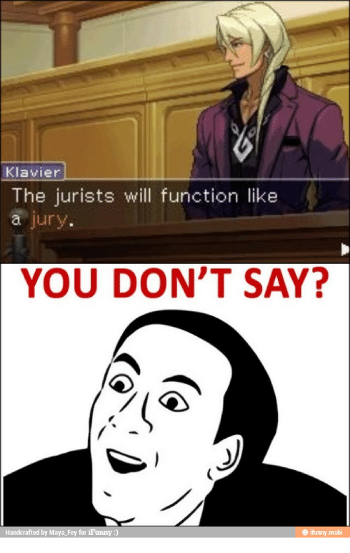 klavier the jurists will function like a jury you dont 14356210 ✅ 25 best memes about ema skye ace attorney ema skye ace