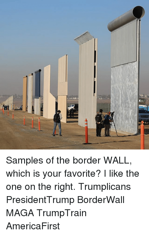 KNET Samples of the Border WALL Which Is Your Favorite  I Like the ... 5fd30c68016