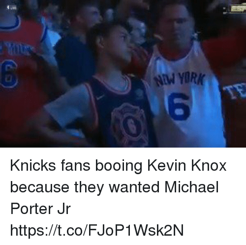 7bfbf03394dc Knicks fans booing Kevin Knox because they wanted Michael Porter Jr  https   t