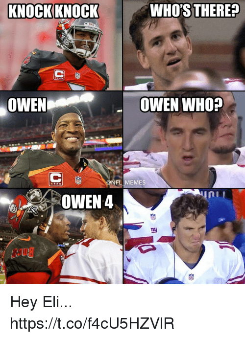 Football, Memes, and Nfl: KNOCKKNOCK  WHO'S THERE?  OWEN  OWEN WHO?  @NFL MEMES Hey Eli... https://t.co/f4cU5HZVlR