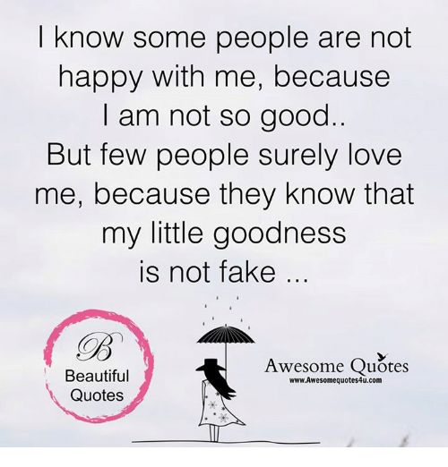 Fake, Memes, And Quotes: Know Some People Are Not Happy With Me,