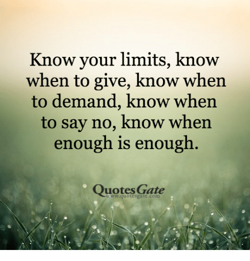Know Your Limits Know When To Give Know When To Demand Know When To