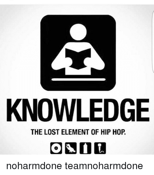 Memes Knowledge And  F0 9f A4 96 Knowledge The Lost Element Of Hip Hop Noharmdone