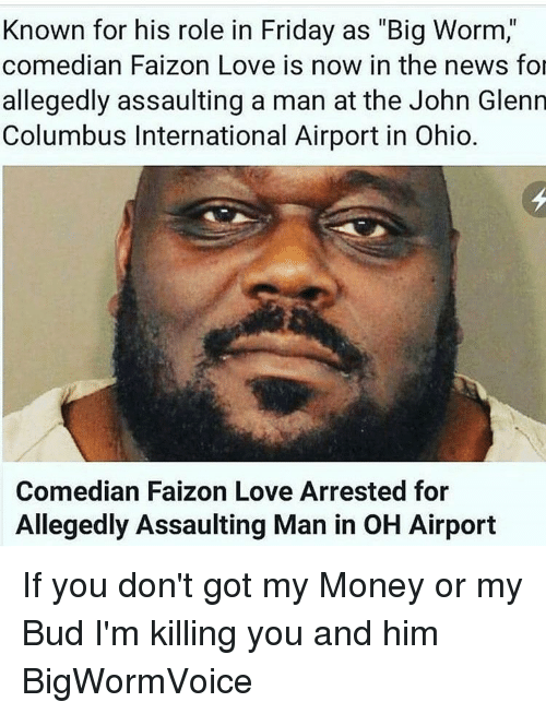 Known for His Role in Friday as Big Worm Comedian Faizon ...