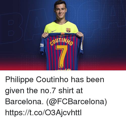 Barcelona, Memes, and Been: ko Philippe Coutinho has been given the no.7 shirt at Barcelona. (@FCBarcelona) https://t.co/O3Ajcvhttl