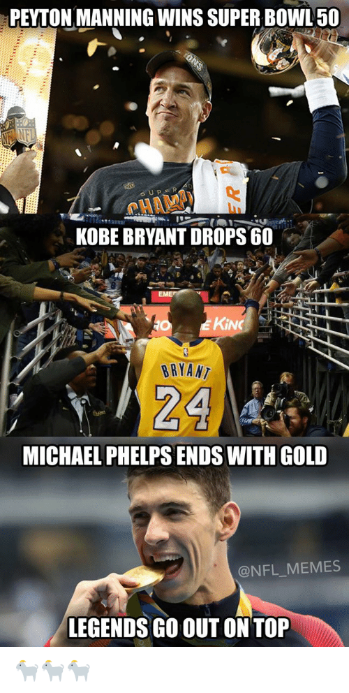 Kobe Bryant, Memes, and Kobe: KOBE BRYANT DROPS 60  KINK  BRYANT  24  MICHAEL PHELPSENDS WITH GOLD  @NFL MEMES  LEGENDS GO OUT ON TOP 🐐🐐🐐