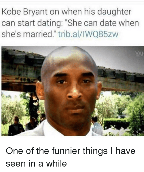 "Dating, Kobe Bryant, and Date: Kobe Bryant on when his daughter  can start dating: ""She can date when  she's married."" trib.al/IWQ85zw  YAI One of the funnier things I have seen in a while"