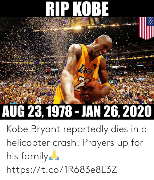 Kobe Bryant Reportedly Dies In A Helicopter Crash Prayers Up For